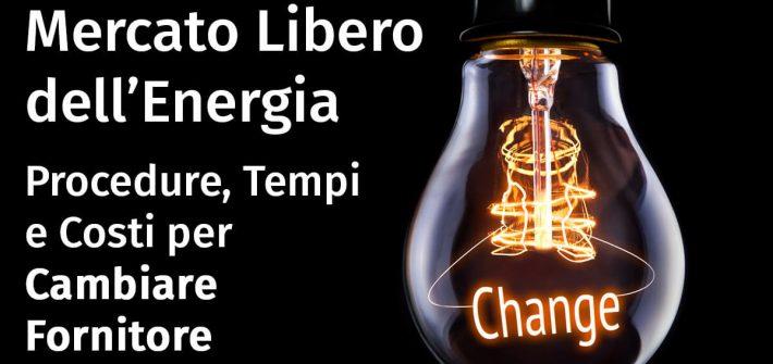 Mercato Libero dell'Energia: Come Cambiare Fornitore